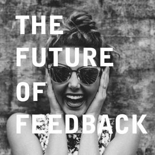 Future of Feedback