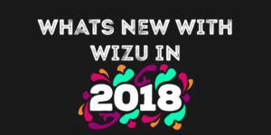 Whats New With Wizu In 2018