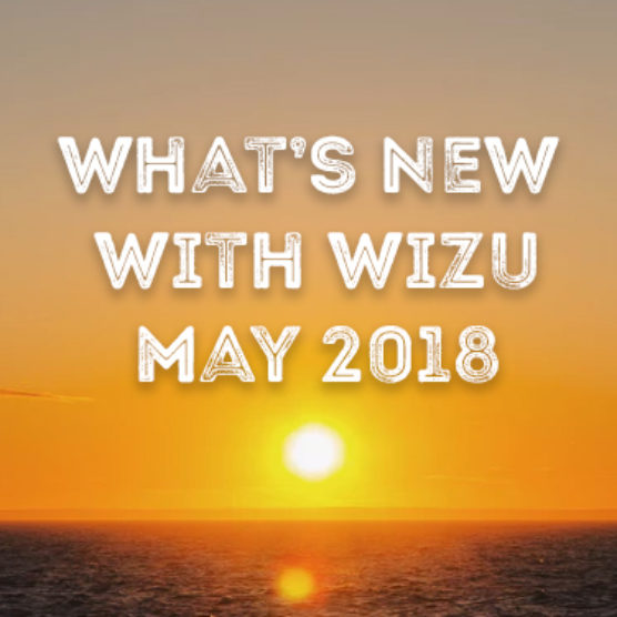 What's New With Wizu - May 2018