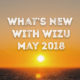 What's New With Wizu – May 2018