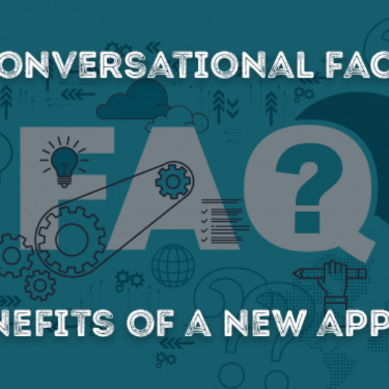 Conversational FAQs: The Benefits Of A New Approach