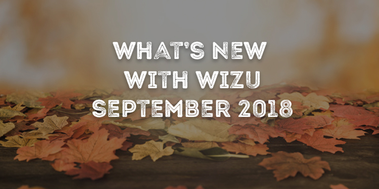 What's New With Wizu – September 2018
