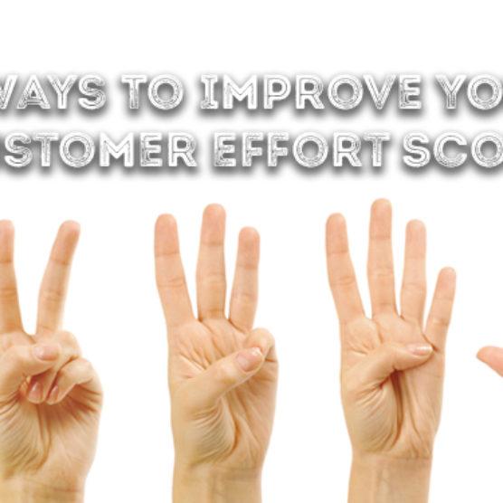 5 Ways To Improve Your Customer Effort Score